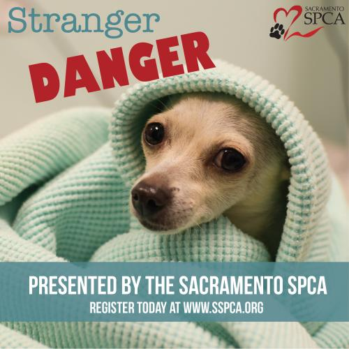 Stranger Danger, Seminar Presented by the Sacramento SPCA